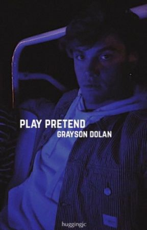 Play Pretend [Grayson Dolan] by ranchyrichie