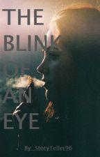 The Blink of an Eye by StoryTeller96