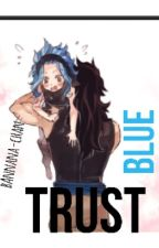 Blue Trust -gajevy/GaLe fanfiction (fairytail)- by Banana-Chann