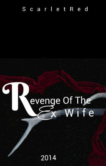 Revenge of the Ex Wife