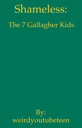 Shameless: The 7 Gallagher Kids by weirdyoutubeteen
