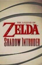 The Legend of Zelda: Shadow Intruder by LinkLover14