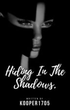 Hiding In The Shadows by Kooper1705