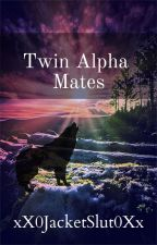 Twin Alpha Mates by xX0Yeet0Xx
