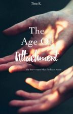 The Age of Attachment by lustatlast