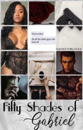 Fifty Shades of Gabriel by xxlovetoreadxx