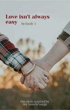 Love Isn't Always Easy by duckyducky101