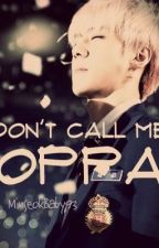Don't Call Me Oppa by minseokbaby93