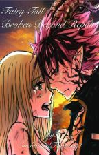 Fairy Tail: Broken Beyond Repair (Fairy Tail Fanfiction) by EnchantedFantasy4