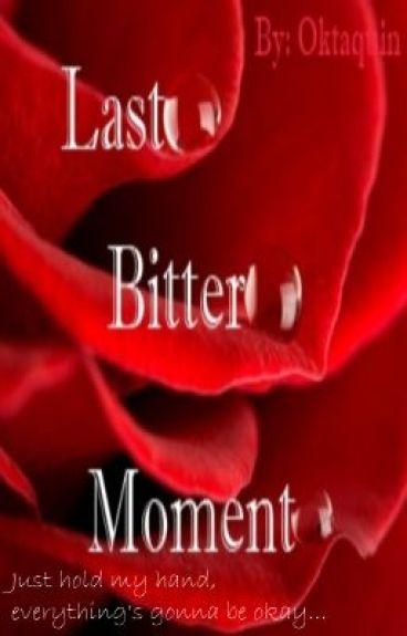 Last Bitter Moment by oktaquin