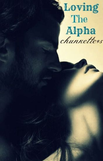 Loving the Alpha(Completed)