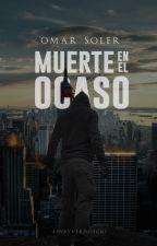 Muerte en el Ocaso by OmarSoler