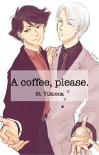 A coffee, please [Compilado de one-shots] [HQ!!] [YoI!!!] by StYukiona