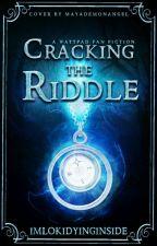 Cracking the Riddle ⬩ Tom Riddle by imlokidyinginside