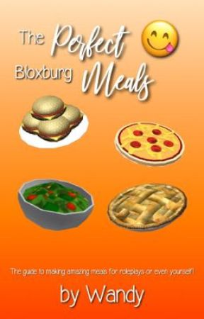 The Perfect Bloxburg Meals Introduction Information And Tips