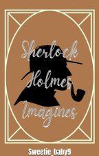 Sherlock Holmes Imagines  by Sweetie_baby9