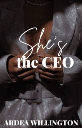 She's The CEO by ArdeaWillington