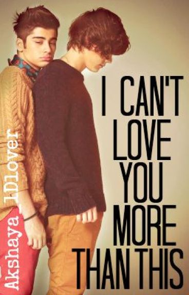 I can't love you more than this [Zarry]