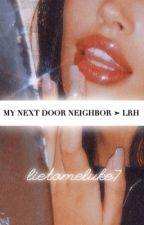 My Next Door Neighbor ➣ lrh  by lietomeluke7