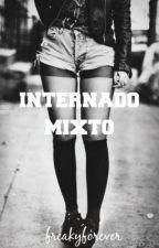 INTERNADO MIXTO by freakyforever
