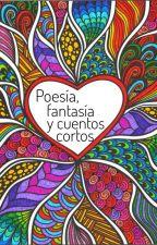 Poesía, fantasía y cuentos cortos by NaviruShorno