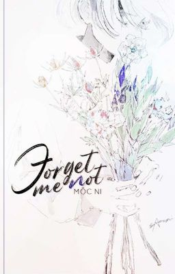[12 chòm sao] Forget me not