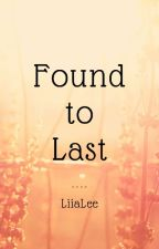 Found To Last by Liialee