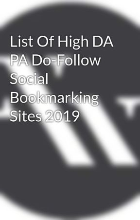 List Of High DA PA Do-Follow Social Bookmarking Sites 2019