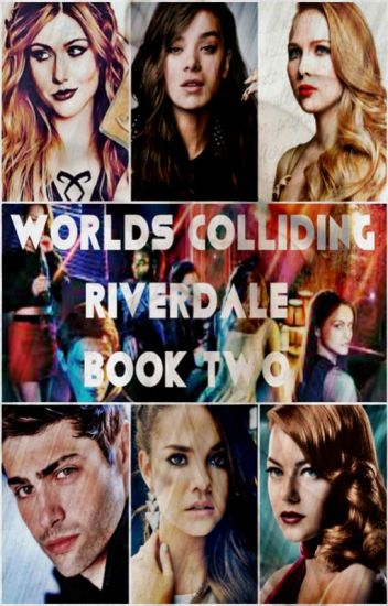 Worlds Colliding (Riverdale) Book Two