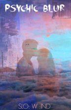 «Psychic Blur» by AViocind