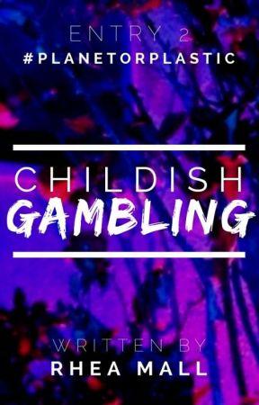 Childish Gambling #PlanetOrPlastic by Rhea_Mall