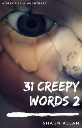 31 Creepy Words and Other Horror Stories 2 by ShaunAllan