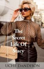 The Secret Life Of Stacy  by giftdandison1