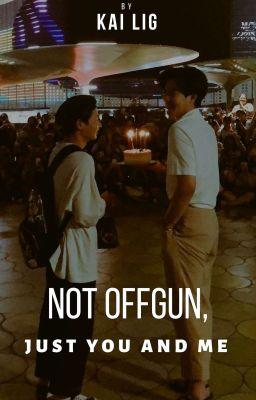 Đọc truyện Không phải OffGun, chỉ là anh và em.