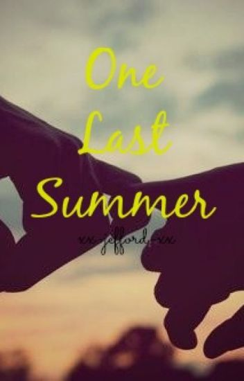One Last Summer (Dylan O'Brien Fanfic)