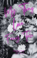 Just My Thug Love Fairy Tale (not yet edited) by QueenSavy_J