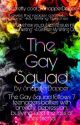 The Gay Squad  by SnapperDapper