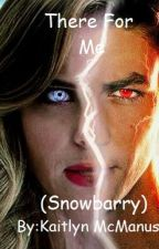 There For Me (SnowBarry) by kaitlyn18787