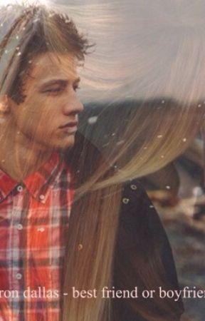 Cameron Dallas // Best Friend or Boyfriend ? by heybruuuh