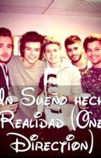 Un Sueño Hecho Realidad (One Direction) by LinitaMalik1503