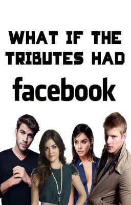 What If the Tributes had Facebook...?