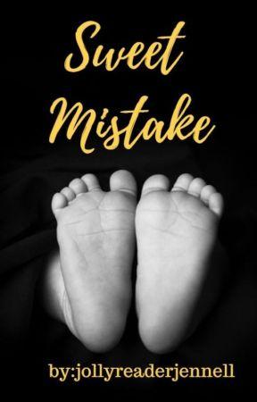 Sweet Mistake ✔ by jollyreaderjennell