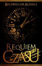 Requiem Czasu by BelphegorAcedia