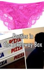 Panties in the Takeaway Box by _HaleyxBri_