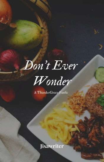 Don't Ever Wonder  (Black Lightning ThunderGrace fanfic)