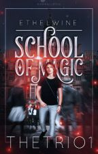Ethelwine: School Of Magic (BOOK 1) by thetrio1