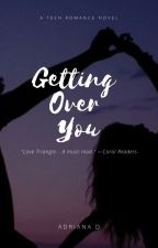 Getting Over You by agelikewine