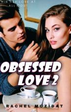 OBSESSED LOVE 2 by MOZIDAT