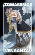¡Tomaremos Venganza!  NaLu  by _--_Luna_--_
