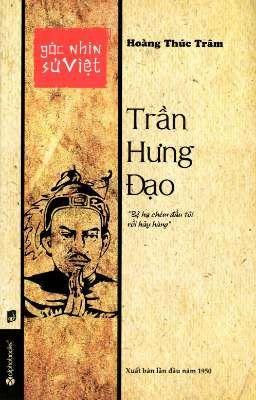 Đọc truyện Trần Hưng Đạo - Góc nhìn sử Việt | Hoàng Thúc Trâm